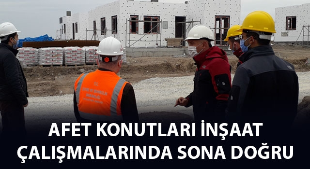 Afet Konutları inşaat çalışmalarında sona doğru