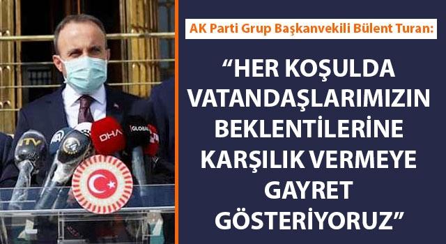 """Bülent Turan: """"Her koşulda vatandaşlarımızın beklentilerine karşılık vermeye gayret gösteriyoruz"""""""