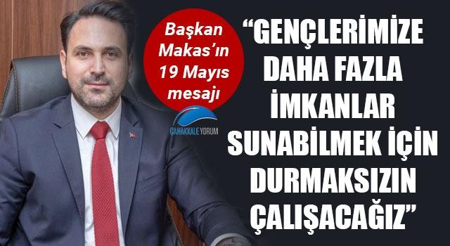 """Başkan Makas'ın 19 Mayıs mesajı: """"Gençlerimize daha fazla imkanlar sunabilmek için durmaksızın çalışacağız"""""""