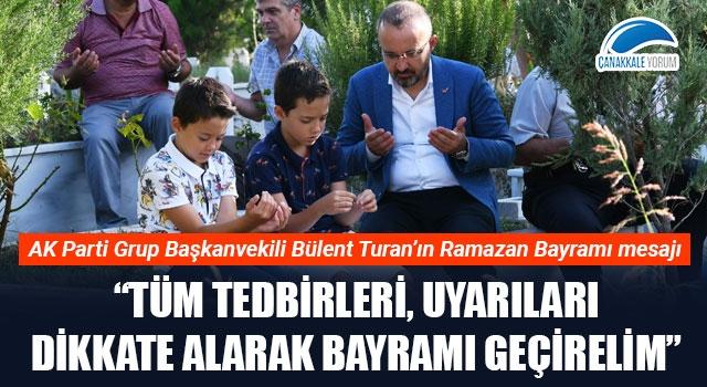 """Bülent Turan: """"Tüm tedbirleri, uyarıları dikkate alarak bayramı geçirelim"""""""