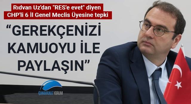 """Rıdvan Uz'dan """"RES'e evet"""" diyen CHP'li 6 İl Genel Meclis Üyesine tepki: """"Gerekçenizi kamuoyu ile paylaşın"""""""