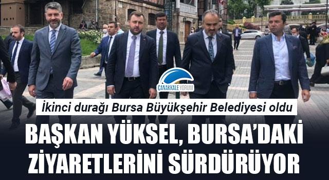 Başkan Yüksel, Bursa'daki ziyaretlerini sürdürüyor