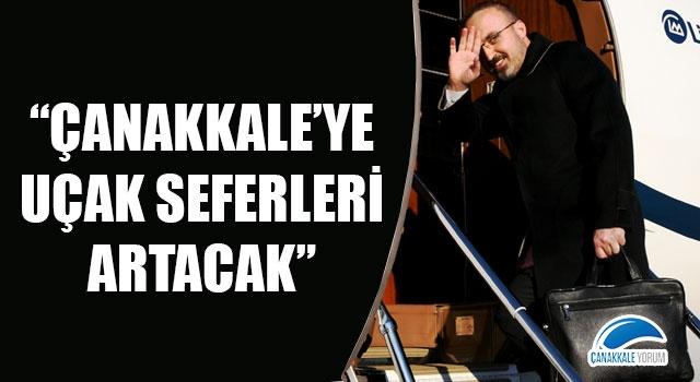 """Bülent Turan: """"Çanakkale'ye uçak seferleri artacak"""""""