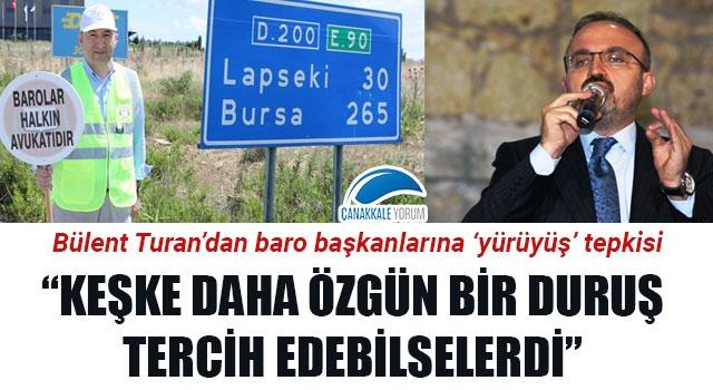 """Bülent Turan'dan baro başkanlarına 'yürüyüş' tepkisi: """"Keşke daha özgün bir duruş tercih edebilselerdi"""""""