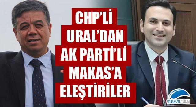 CHP'li Ural'dan, AK Parti'li Makas'a eleştiriler