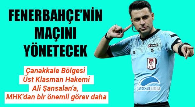 Fenerbahçe'nin maçına Ali Şansalan