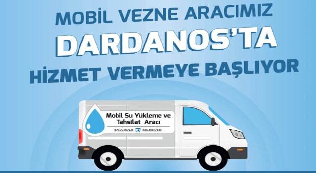 Mobil Vezne Aracı, Dardanos'ta hizmet verecek