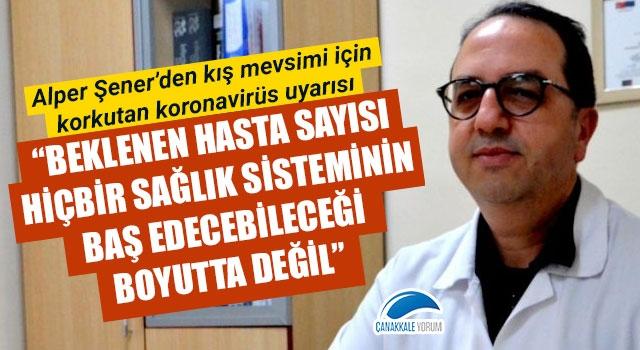 """Alper Şener'den kış mevsimi için korkutan koronavirüs uyarısı: """"Beklenen hasta sayısı hiçbir sağlık sisteminin baş edebileceği boyutta değil"""""""