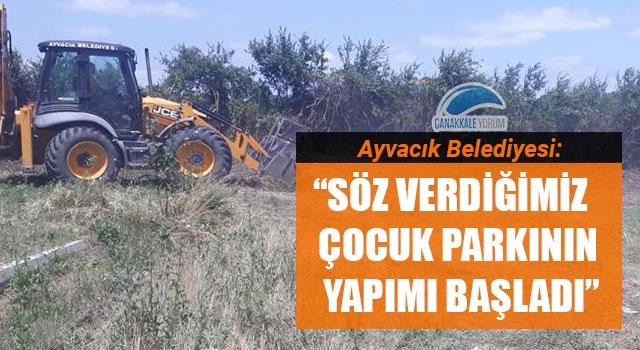 """Ayvacık Belediyesi: """"Söz verdiğimiz çocuk parkının yapımı başladı"""""""