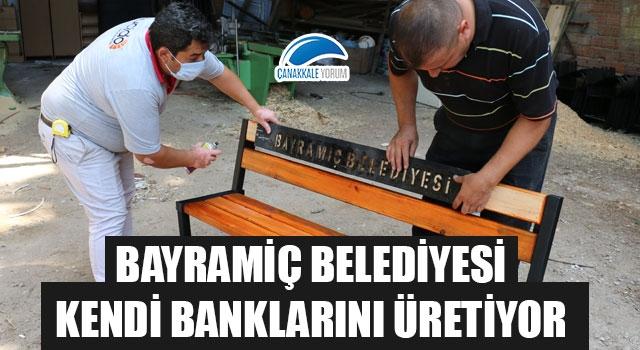 Bayramiç Belediyesi, kendi banklarını üretiyor