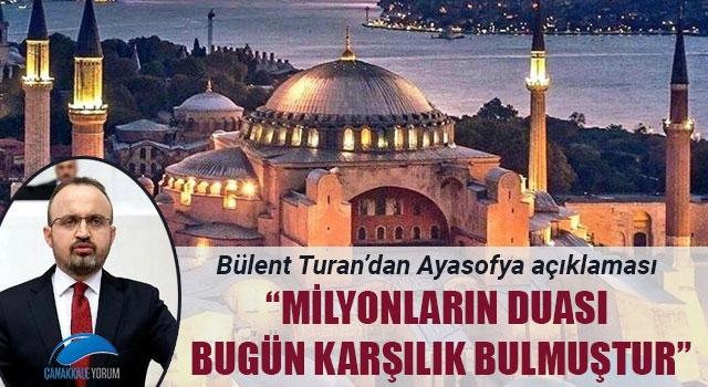 """Bülent Turan'dan Ayasofya açıklaması: """"Milyonların duası, bugün karşılık bulmuştur"""""""