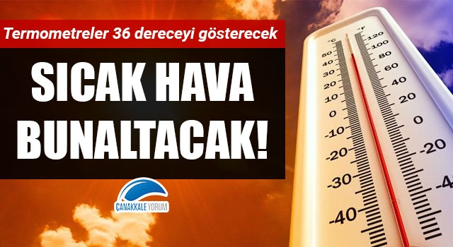 Çanakkale'de sıcak hava bunaltacak!