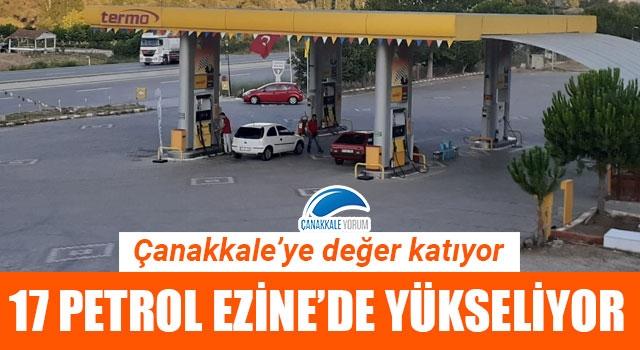 Çanakkale'nin değeri 17 Petrol, Ezine'de yükseliyor