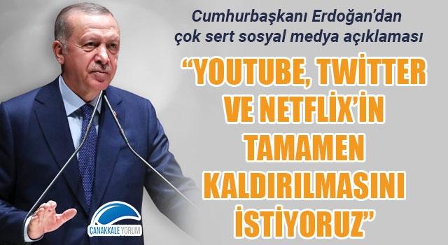 """Cumhurbaşkanı Erdoğan'dan çok sert sosyal medya açıklaması: """"Youtube, Twitter ve Netflix'in tamamen kaldırılmasını istiyoruz"""""""