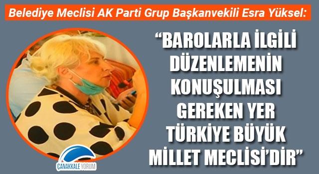 """Esra Yüksel: """"Barolarla ilgili düzenlemenin konuşulması gereken yer Türkiye Büyük Millet Meclisi'dir"""""""