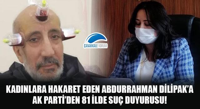Kadınlara hakaret eden yazar Abdurrahman Dilipak'a, AK Parti'den 81 ilde suç duyurusu!