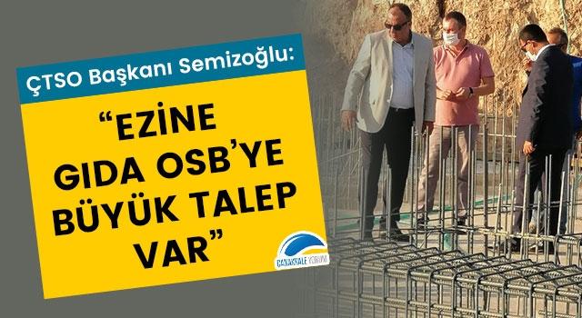 """ÇTSO Başkanı Semizoğlu: """"Ezine Gıda OSB'ye büyük talep var"""""""