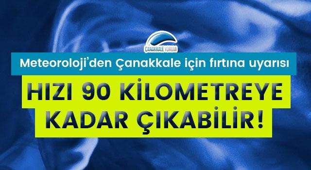 Meteoroloji'den Çanakkale için fırtına uyarısı: Hızı 90 kilometreye kadar çıkabilir!