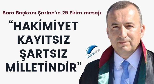 """Bülent Şarlan: """"Hakimiyet; kayıtsız, şartsız, milletindir"""""""