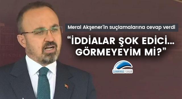 """Bülent Turan'dan, Meral Akşener'in suçlamalarına cevap: """"İddialar şok edici... Görmeyeyim mi?"""""""