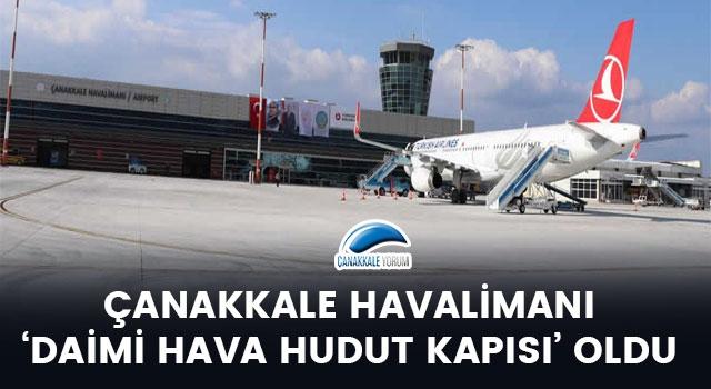 Çanakkale Havalimanı 'daimi hava hudut kapısı' oldu
