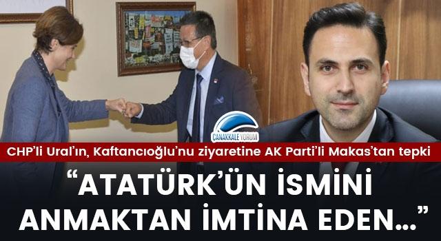 "CHP'li Ural'ın, Kaftancıoğlu'nu ziyaretine AK Parti'li Makas'tan tepki: ""Atatürk'ün ismini anmaktan imtina eden..."""