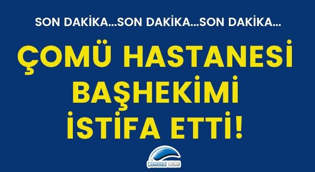 ÇOMÜ Hastanesi Başhekimi Okhan Akdur istifa etti!