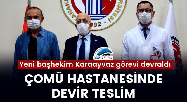 ÇOMÜ Hastanesinde devir teslim: Yeni başhekim Karaayvaz görevi devraldı