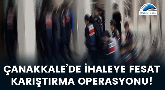 Çanakkale'de 'İhaleye Fesat Karıştırma' operasyonu!
