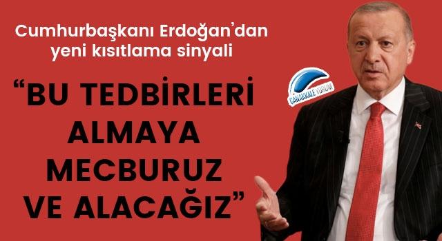 Cumhurbaşkanı Erdoğan'dan yeni kısıtlama sinyali!