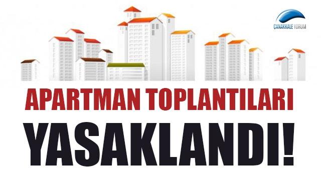Çanakkale'de apartman toplantıları yasaklandı!