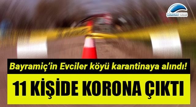 11 kişide korona çıktı: Bayramiç'in Evciler köyü karantinaya alındı!