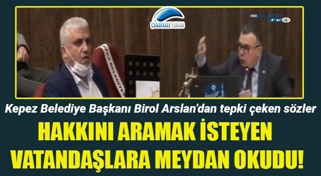 Birol Arslan'dan tepki çeken sözler... Hakkını aramak isteyen vatandaşlara meydan okudu!