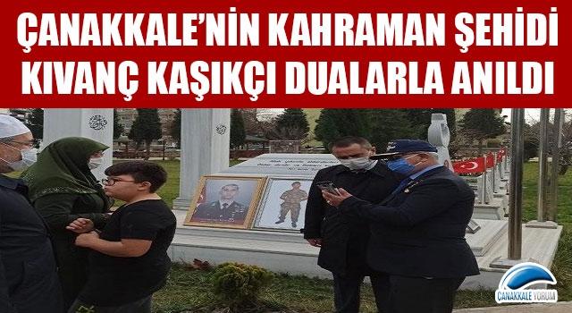 Çanakkale'nin kahraman şehidi Kıvanç Kaşıkçı dualarla anıldı