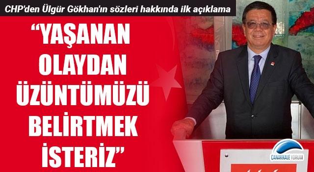 """CHP'den Ülgür Gökhan'ın sözleri hakkında ilk açıklama: """"Yaşanan olaydan üzüntümüzü belirtmek isteriz"""""""