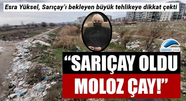"""Esra Yüksel: """"Sarıçay oldu moloz çay!"""""""