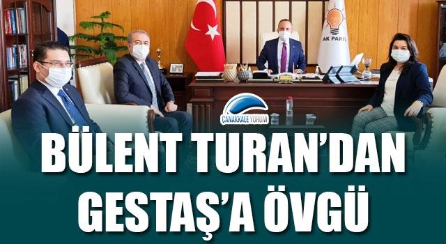 Bülent Turan'dan Gestaş'a övgü