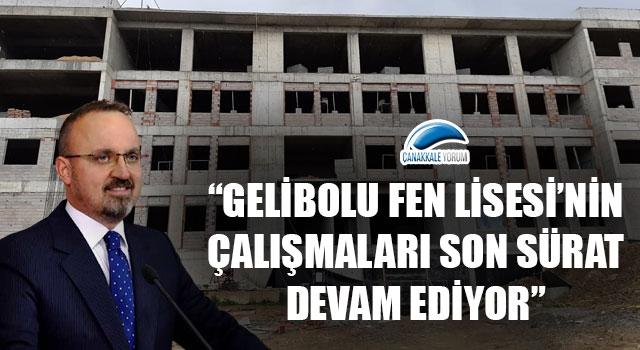 """Bülent Turan: """"Gelibolu Fen Lisesi'nin çalışmaları son sürat devam ediyor"""""""