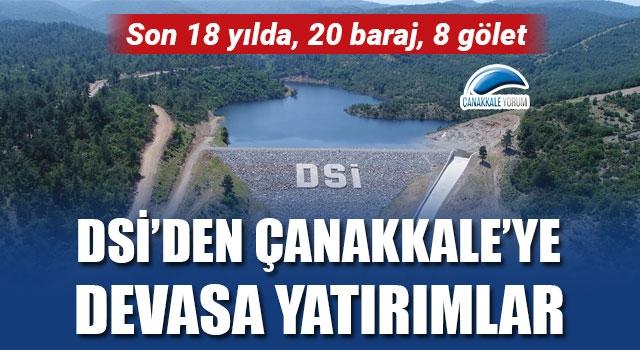 DSİ'den Çanakkale'ye devasa yatırımlar: Son 18 yılda, 20 baraj, 8 gölet