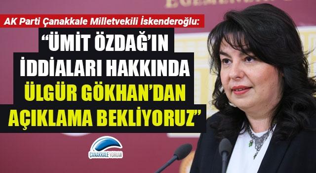"""Jülide İskenderoğlu: """"Ümit Özdağ'ın iddiaları hakkında Ülgür Gökhan'dan açıklama bekliyoruz"""""""