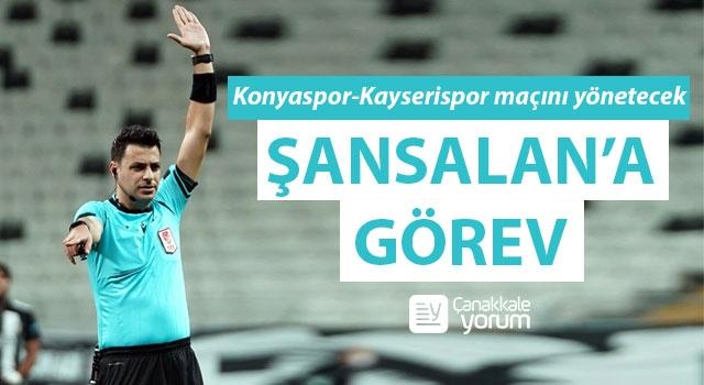 Ali Şansalan'a görev: Konyaspor-Kayserispor maçını yönetecek