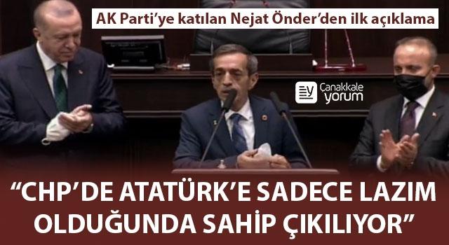 """Nejat Önder'den ilk açıklama: """"CHP'de Atatürk'e sadece lazım olduğunda sahip çıkılıyor"""""""