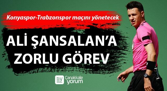 Ali Şansalan'a zorlu görev: Konyaspor-Trabzonspor maçını yönetecek