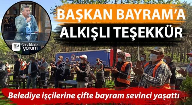 Başkan Bayram'a alkışlı teşekkür: Belediye işçilerine çifte bayram sevinci yaşattı