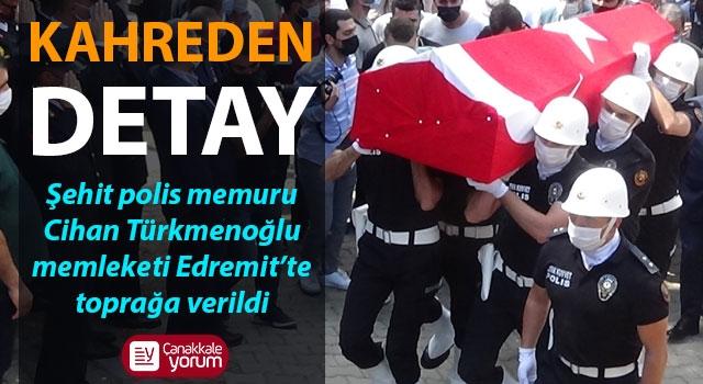 Şehit polis memuru Cihan Türkmenoğlu Edremit'te toprağa verildi