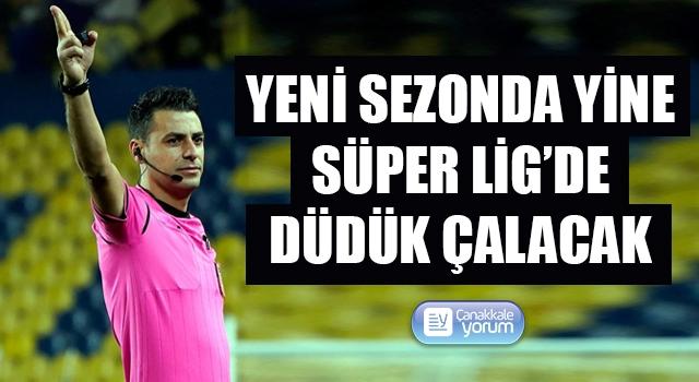 Ali Şansalan yeni sezonda yine Süper Lig'de düdük çalacak