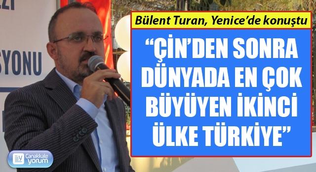 """Bülent Turan: """"Çin'den sonra dünyada en çok büyüyen ikinci ülke Türkiye"""""""