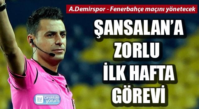 Ali Şansalan, Adana Demirspor – Fenerbahçe maçında düdük çalacak