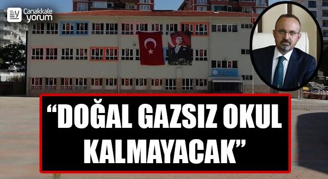 """Bülent Turan: """"Çanakkale'de doğal gazsız okul kalmayacak"""""""