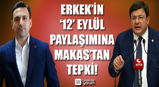 CHP'li Erkek'in '12 Eylül' paylaşımına, AK Parti'li Makas'tan tepki!